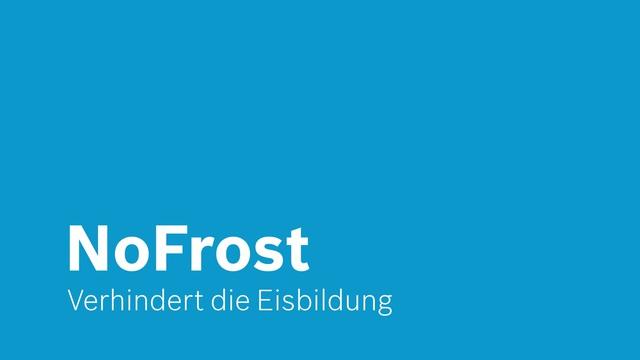 Bosch - NoFrost - Verhindert die Eisbildung Video 3